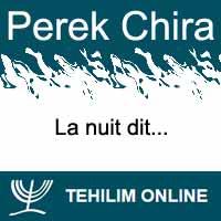 Perek Chira : La nuit dit