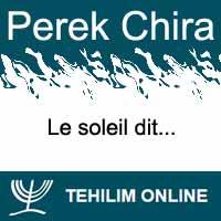 Perek Chira : Le soleil dit