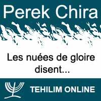 Perek Chira : Les nuées de gloire disent