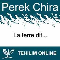 Perek Chira : La terre dit
