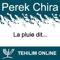 Perek Chira : La pluie dit
