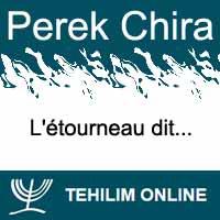 Perek Chira : L'étourneau dit