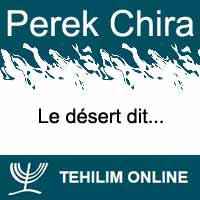 Perek Chira : Le désert dit