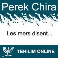 Perek Chira : Les mers disent