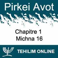 Pirkei Avot - Michna 16 - Chapitre 1