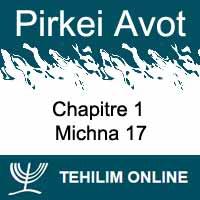 Pirkei Avot - Michna 17 - Chapitre 1
