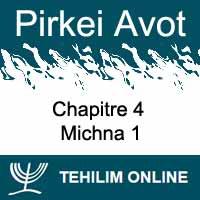 Pirkei Avot - Michna 1 - Chapitre 4