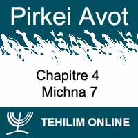 Pirkei Avot - Michna 7 - Chapitre 4