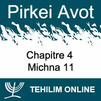 Pirkei Avot - Michna 11 - Chapitre 4