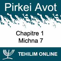 Pirkei Avot - Michna 7 - Chapitre 1