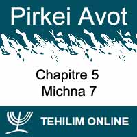Pirkei Avot - Michna 7 - Chapitre 5