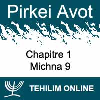 Pirkei Avot - Michna 9 - Chapitre 1